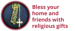 Bless your home and friends with religious gifts